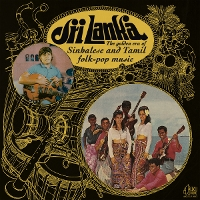 Various - Sri Lanka: The Golden Era of Sinhalese & Tamil Folk-pop Music