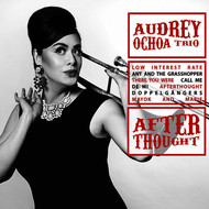 Audrey Ochoa Trio - Afterthought