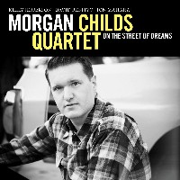 Morgan Childs Quartet - On The Street of Dreams
