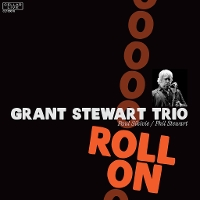 Grant Stewart Trio - Roll On