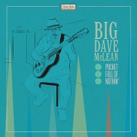 Big Dave McLean - Pocket Full Of Nothin'