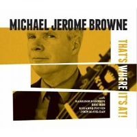 Michael Jerome Browne - That's Where It's At!