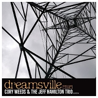 Cory Weeds & The Jeff Hamilton Trio - Dreamsville