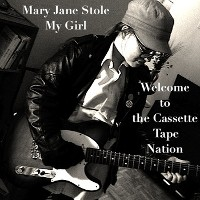 Mary Jane Stole My Girl - Welcome to The Cassette Tape Nation