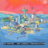 Wes Carroll Confabulation - Off Empire