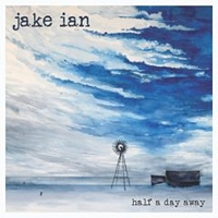 Jake Ian - Half A Day Away