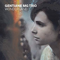 Gentiane MG Trio - Wonderland