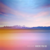 Adelaide - Where You Go