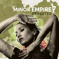 Minor Empire - Uprooted