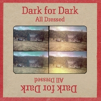 Dark For Dark - All Dressed