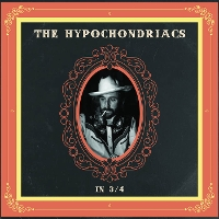 The Hypochondriacs - In 3/4