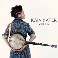 Kaia Kater - Nine Pin