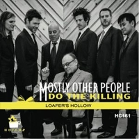 Mostly Other People Do The Killing - Loafer's Hollow