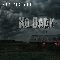 Ken Tizzard - No Dark / No Light
