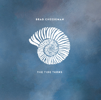 Brad Cheeseman - The Tide Turns