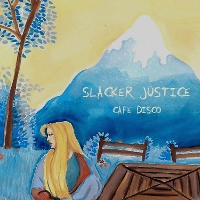 Slacker Justice - Cafe Disco