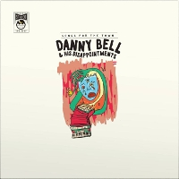 Danny Bell and His Disappointments - Songs for the Town