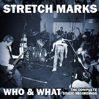 Stretch Marks - Who & What - The Complete Studio Recordings