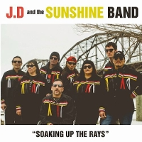JD and the Sunshine Band - Soaking Up The Rays