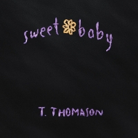 T. Thomason - Sweet Baby