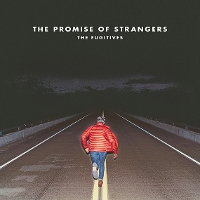 The Fugitives - The Promise of Strangers