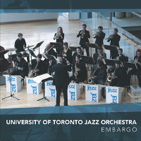 University of Toronto Jazz Orchestra - Embargo