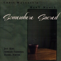 Chris Wallace Many Names - Somewhere Sacred