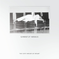 Ghostly Kisses - This City Holds My Heart (EP)