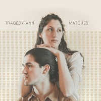 Tragedy Ann - Matches
