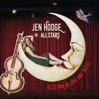 Jen Hodge All-Stars - All's Fair in Love and Jazz