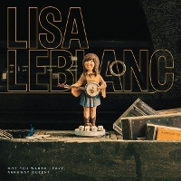 Lisa Leblanc - Why You Wanna Leave, Runaway Queen?