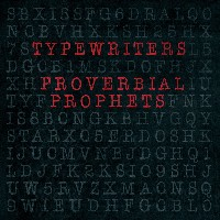 Typewriters - Proverbial Prophets