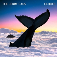 The Jerry Cans - Echos