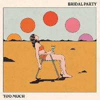 Bridal Party - Too Much