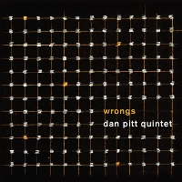 Dan Pitt Quintet - Wrongs