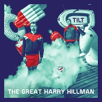 The Great Harry Hillman - Tilt