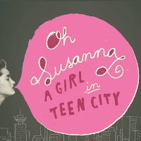 Oh Susanna - A Girl In Teen City