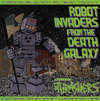 The Thrashers - Robot Invaders From The Death Galaxy