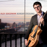 Alex Goodman - Border Crossing
