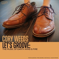 Cory Weeds - Let's Groove: The Music Of Earth Wind & Fire