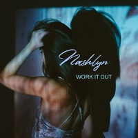 Nashlyn - Work It Out