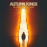 Autumn Kings - Electrified