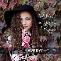 Avery Raquel - Without A Little Rain