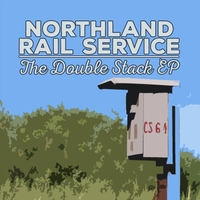 Northland Rail Service - The Doublestack EP