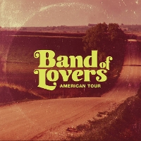 Band of Lovers - American Tour