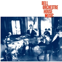 Bell Orchestre - House Music