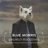 Blue Morris - Unlikely Rockstars