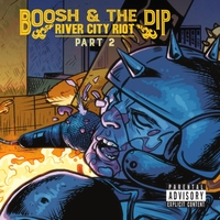 Boosh & The Dip - River City Riot Part 2