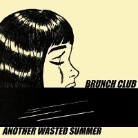 Brunch Club - Another Wasted Summer