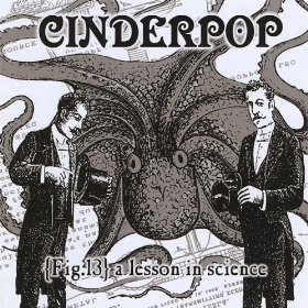 Cinderpop - A Lesson In Science